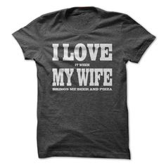 I LOVE it when MY WIFE brings me beer and pizza T-Shirts, Hoodies. GET IT ==► https://www.sunfrog.com/LifeStyle/I-LOVE-it-when-MY-WIFE-brings-me-beer-and-pizza--T-Shirt-DarkGrey-57774683-Guys.html?id=41382