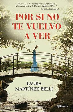 Por Si No Te Vuelvo a Ver - Laura Martinez Belli  Uno de mis libros favoritos