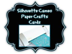 Pinterest board for silhouette cameo, paper crafts & homemade cards