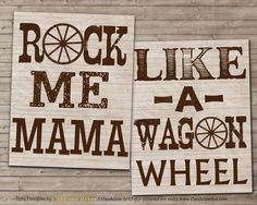 ROCK ME Mama Like a Wagon Wheel Printable Nursery art by DandeAve, $7.00..so cute for a western themed boys nursery