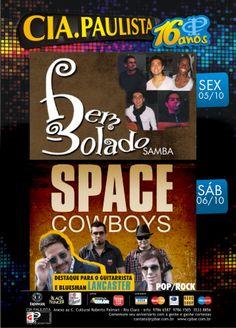 Programação do FDS do Cia Paulista Música e Bar em Rio Claro.  Destaque para a estreia da Banda Space Cowboys, com a presença marcante do guitarrista Lancaster.