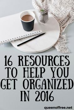 WOW what a round up! Finances, fitness, meal planning, decluttering and more! The BEST resources you need to get organized in 2016 plus many are free.