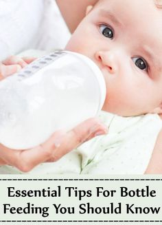 6 Essential Tips For Bottle Feeding You Should Know