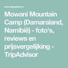 Mowani Mountain Camp (Damaraland, Namibië) - foto's, reviews en prijsvergelijking - TripAdvisor