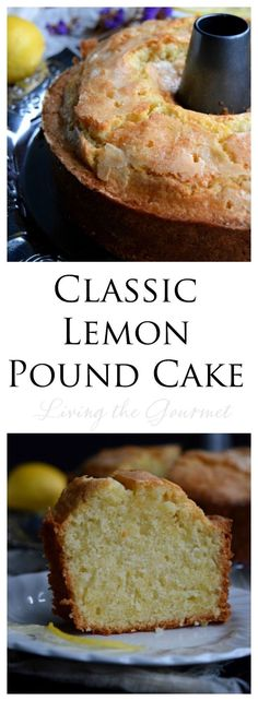 Den Feinschmecker leben: Classic Lemon Pound Cake - Living the Gourmet - Kuchen Perfect Pound Cake Recipe, Classic Pound Cake Recipe, Pound Cake Recipes, Easy Cake Recipes, Dessert Recipes, Lemon Desserts, Lemon Recipes, Just Desserts, Delicious Desserts