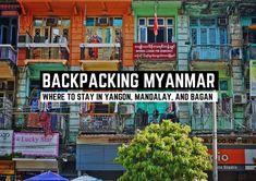 Where to Stay in Myanmar (Yangon, Mandalay, and Bagan)