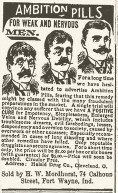 Ambition Pills, from 1896. | 25 Health Products You'll Be Glad You Don't See Today