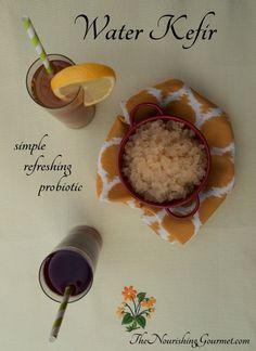 How to Make Water Kefir                                                                                                          Kimberly Harris (TheNourishingGourmet.com)