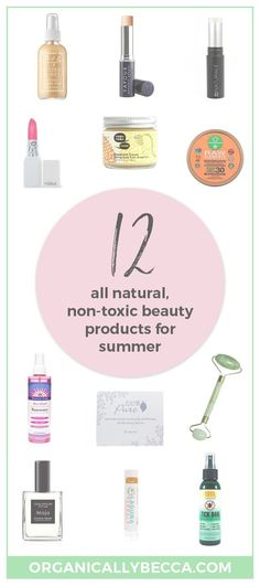 My favorite beauty & skincare products for summer, non-toxic, all natural, organic, green beauty