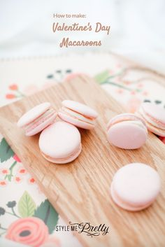 Valentine's Day Macaroons: http://www.stylemepretty.com/living/2014/02/14/pink-macarons-from-jordan-brittley/