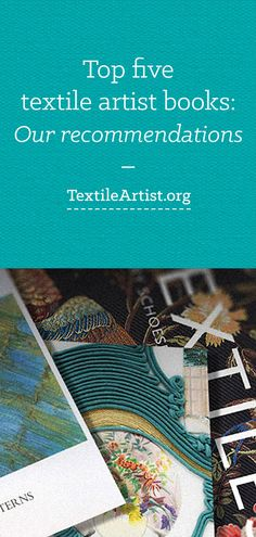Top five textile artist books: Our recommendations                                                                                                                                                      More