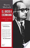 El juicio a Eichmann : Causa penal 40/61 / Harry Mulisch ; traducción de Catalina Ginard Féron Edición 1ª ed. Publicación Barcelona : Ariel, 2013