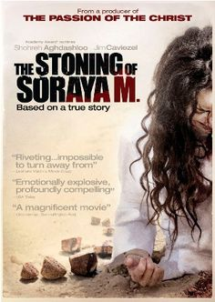 The Stoning of Soraya M. (Iran). This made me cry. Justice needed to be served in her behalf.