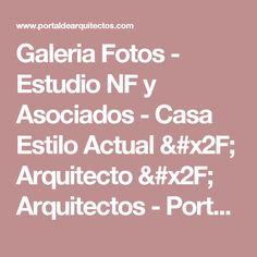 Galeria Fotos - Estudio NF y Asociados - Casa Estilo Actual / Arquitecto / Arquitectos - Portal de Arquitectos