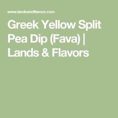 Greek Yellow Split Pea Dip (Fava) | Lands & Flavors