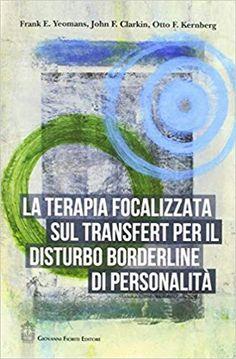 La terapia focalizzata sul transfert per il disturbo borderline di personalità: Amazon.it: Frank E. Yeomans, John F. Clarkin, Otto F. Kernberg: Libri Amazon, Therapy, Amazons, Riding Habit, Amazon River