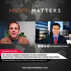 Dr. Kevin Fleming, Founder & CEO at Grey Matters International, Inc., interviewed on the Mission Matters Innovation with Adam Torres. In this interview, Dr. Kevin Fleming talks about his mission of working with executives to help them find the missing links in their businesses as well as their lives.