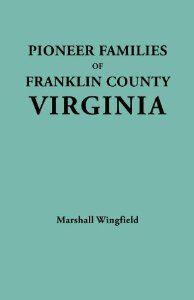 Pioneer Families of Franklin County, Virginia: Marshall Wingfield: 9780806346311: Amazon.com: Books