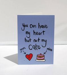'Heart But Not Cake' Funny Greetings Card from notonthehighstreet.com