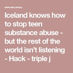 Iceland knows how to stop teen substance abuse - but the rest of the world isn't listening - Hack - triple j