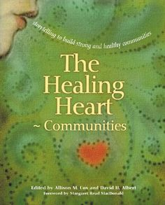 The Healing Heart for Communities: Storytelling for Strong and Healthy Communities (Families): DIVThe only book of its kind that demonstrates the power of storytelling to heal. Self Esteem Books, Healing Heart, Books To Read Online, Tear, Do You Really, Life Skills, Audio Books, Storytelling, Encouragement
