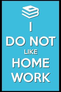 I dont like homework