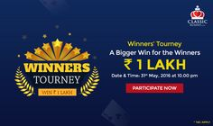 Here's a special tourney dedicated to the winners of all the contests this month at Classic Rummy – the Winners' Tourney! Just participate in the tourney to win a share of extra Rs. 1 lakh. Here are the details: Date: 31st May, 2016 Time: 10:00 pm Entry Fee: Free for all contest winners; Rs. 100/- for others Eligibility: Open to all players  #rummy #classicrummy #tourneywinners #rummytourney #tourney #rummytournament #rummyonline