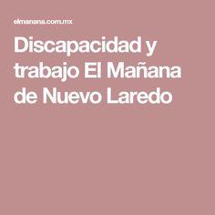 Discapacidad y trabajo El Mañana de Nuevo Laredo
