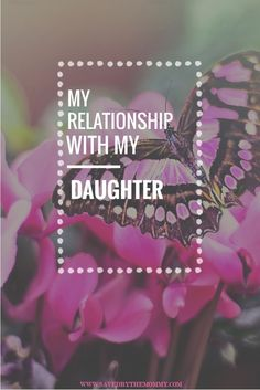 my relationship with my daughter is my story about having a daughter