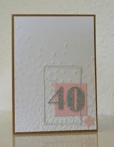 Melli`s Papierwelt: Zum 40 ten...... sollte diese Karte seinGanz sch...