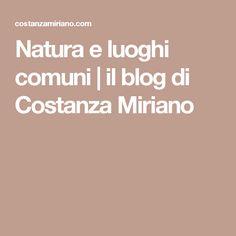 Natura e luoghi comuni | il blog di Costanza Miriano