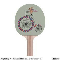 Shop Dog Riding Old-Fashioned Bike on Ping Pong Paddle created by BeeHappyNow. Old Fashioned Bike, Ping Pong Paddles, Dogs, Doggies, Pet Dogs