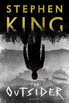 Stephen King's new novel The Outsider gets a chilling cover - The Outsider will be released on May 22, 2018.