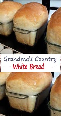 Grandma's Country White Bread - Homemade White Bread, Homemade Dinner Rolls, Bread Bun, Easy Bread, Simple Bread Recipe, Yeast Bread Recipes, Bread Machine Recipes, Country White Bread Recipe, Best White Bread Recipe