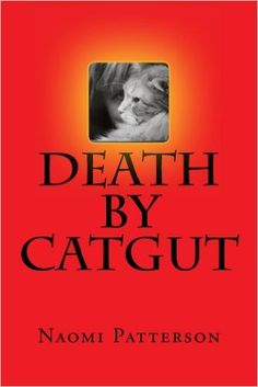 Death By Catgut (Angel Falls Chronicles Book 1) - Kindle edition by Naomi Patterson. Mystery, Thriller & Suspense Kindle eBooks @ Amazon.com.