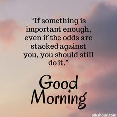 Good Morning Quotes Friendship, Positive Good Morning Quotes, Good Morning Wishes Quotes, Beautiful Morning Quotes, Good Morning Nature, Good Morning Image Quotes, Good Morning Images Hd, Good Morning Texts, Good Morning Inspirational Quotes