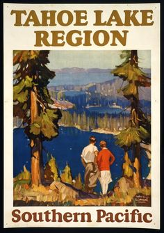 Southern Pacific Railroads Travel Poster:  Lake Tahoe  1927...Luv!