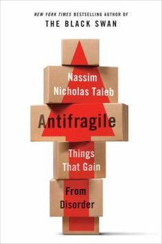 Cover image for Antifragile :// Title: Antifragile : things that gain from disorder Author: Taleb, Nassim. ISBN: 9781400067824 Personal Author: Taleb, Nassim. Edition: 1st ed. Publication Information: New York : Random House, c2012. Physical Description: xxi, 519 p. : ill. ; 25 cm. Currently reading, will take to hospital in a few hours. Author is famous for The Black Swan (read 3 times).  (cont below)