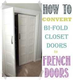 Convert Bedroom Bi-Fold doors to French Doors | WifeInProgressBlog.com  Do this to laundry closet!