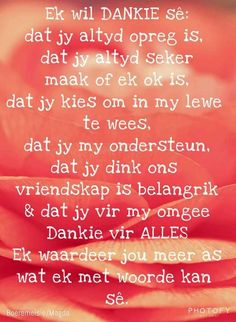 Afrikaans Quotes About Friendship and Dankie Good Night Quotes, Love Quotes, Inspirational Quotes, Baie Dankie, Friendship Quotes Images, Afrikaanse Quotes, Anniversary Quotes, Prayer Verses, Special Quotes
