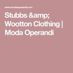 Stubbs & Wootton Clothing | Moda Operandi