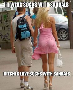 They love socks with sandals…