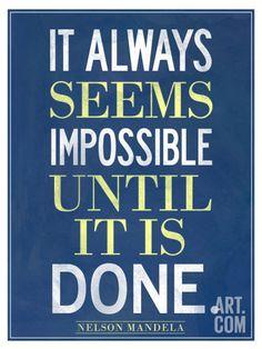 It Always Seems Impossible Until It Is Done Nelson Mandela Reproduction d'art