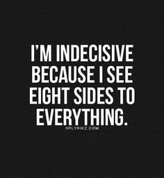 Image result for indecisive quotes