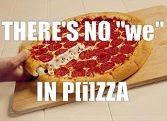 Who likes to have their Pizza all to themesleves ? You can be honest, we don't judge! Tag anyone you know who always get's their own Pizza with an order :). Pizza Meme, Funny Pizza, Pizza Puns, Pizza Pizza, Funny Images, Funny Pictures, Pizza Quotes, I Love Pizza, Hilarious