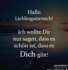 a picture for the heart & favorite person .-ein Bild für's Herz 'hallo Lieblingsmensch…….jpg'- Eine von 1525 Dateien in… a picture for your heart & favorite person ……. jpg& one of 1525 files in the category& sayings to love & FUNPOT. Best Friend Love Quotes, Real Love Quotes, My Life Quotes, Inspirational Quotes About Love, Love Yourself Quotes, True Love Images, Love Quotes With Images, Love Friendship Quotes, Love Memes For Him