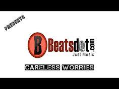 Careless Worries | BeatsDot.Com