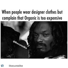 I'd rather dress inspired Kanye #ootd  rags and eat good at home.  #Repost @likecureslike with @repostapp.  Many people who complain Organic is too expensive or give excuses are usually wearing designer clothes as well or posting all sorts of 'GMO' snacks that they're not willing to give up so they complain. Be true to yourself don't make lying to yourself a priority at least recognize the Issue so you can work on it how can you fix an issue if you don't think it's a problem? Make sure you…