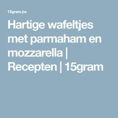 Hartige wafeltjes met parmaham en mozzarella | Recepten | 15gram