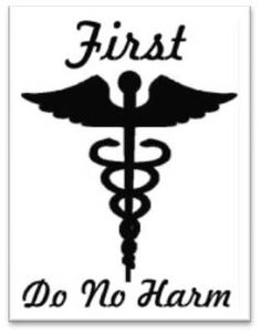 "Non-maleficence - the ethical principle of doing no harm. I.e the hippocratic oath ""first do no harm"""